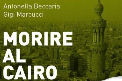 Morire al Cairo: un libro inchiesta su Giulio Regeni,