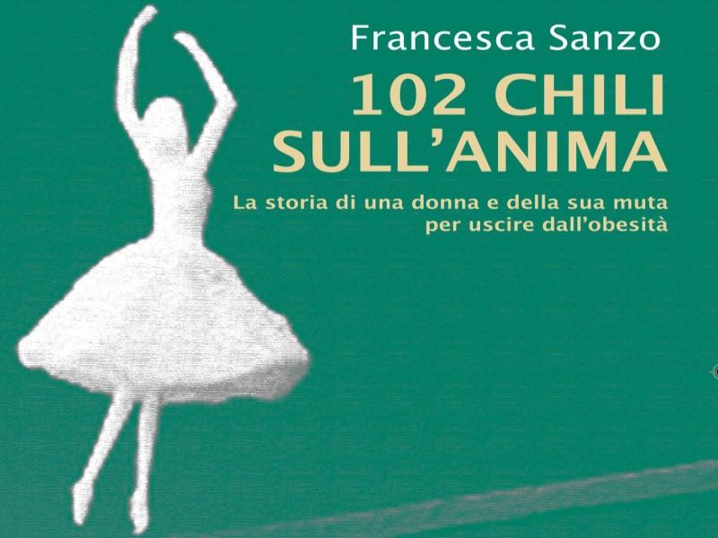 Copertina libro 102 chili sull'anima di Francesca Sanzo