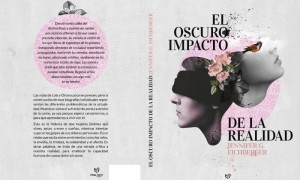 Jennifer Eichberger - Tapa Y Contratapa Del Libro El Oscuro Impacto De La Realidad